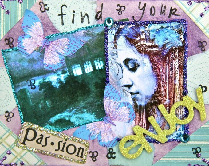 Handmade Altered Art Greeting Card, size 4x5 1/2, Find Your Passion and Enjoy, Blank Inside