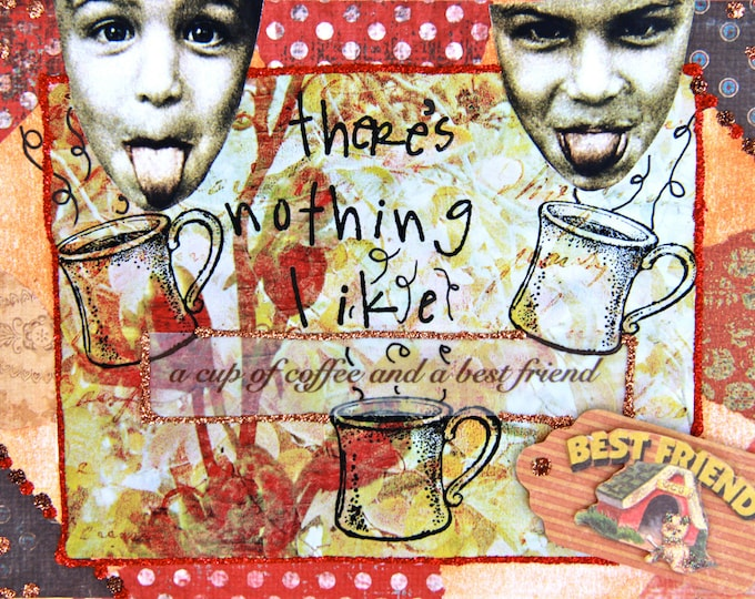 Handmade Altered Art Friendship Card, Size 5x7, Cup of Coffee and a Best Friend, Blank Inside