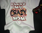 NWT white bodysuit or kids tee with wording I love my crazy mom