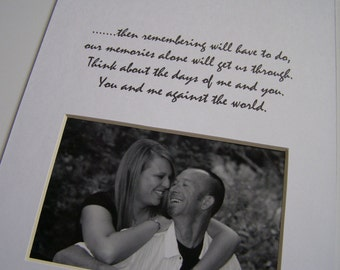 You And Me Against The World 8 x 10 Picture Photo Mat Design M39