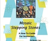 Mosaic Stepping Stones - A How-To Guide for Instructors