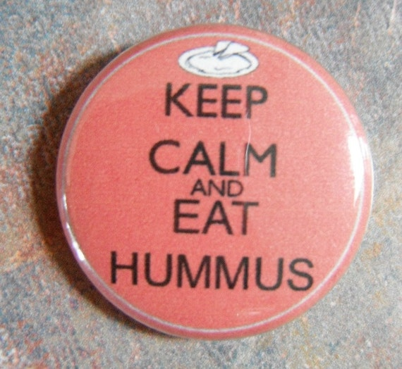 "Keep Calm and Eat Hummus Pinback 1"" Button"