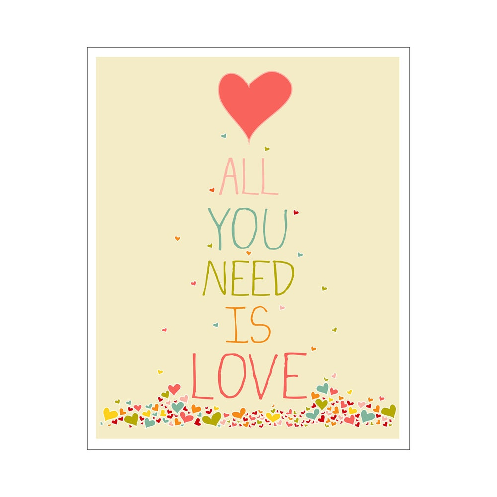 all you need is love 4x6 inch poster print. Black Bedroom Furniture Sets. Home Design Ideas