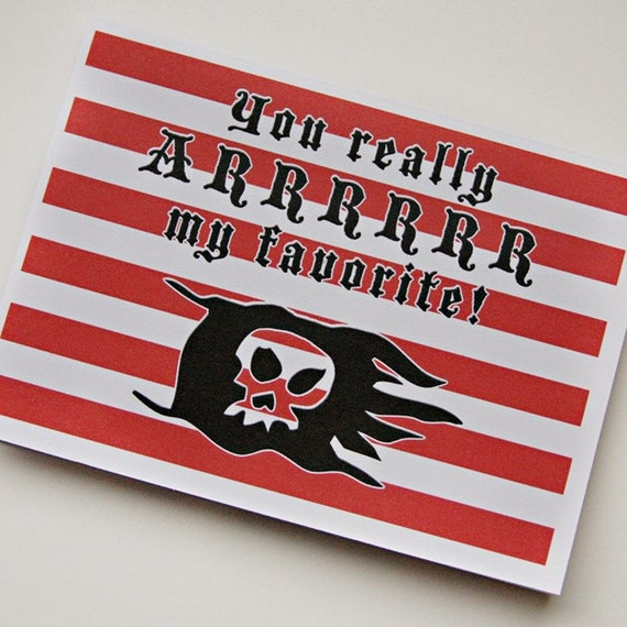 You Really ARRRRR My Favorite - Greeting Card