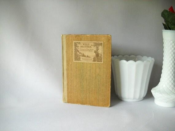 Vintage Book Wild Brother Strangest of True Stories from the North Woods William Lyman Underwood 1922
