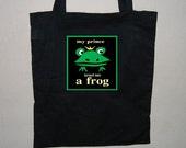 WE MAKE My Prince turned into a frog Tote Bag