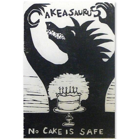 Cakeasaurus, No Cake is Safe (original woodblock print)