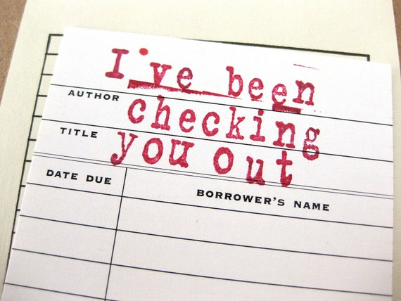 Checking you Out Anytime Love Card // Library Card