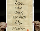 Lass uns doch einfach hier bleiben -Words from Germany, Let's stay home,  Typografic Fine Art Print of handwriting, great paper 8x12