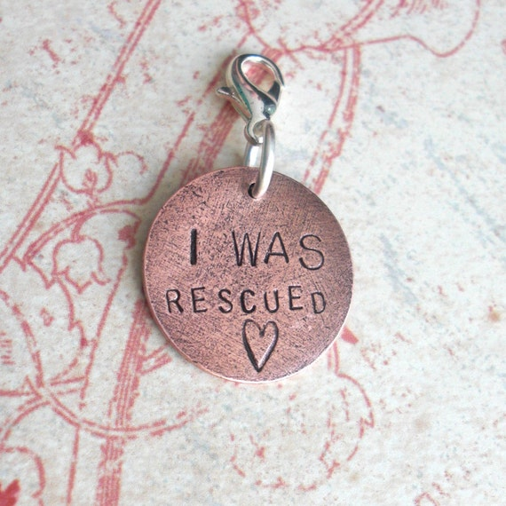 "I Was Rescued .. Pet Tag ..  Hand Stamped 3/4"" antiqued silver, copper, or gold .. metal disc with clasp .. customize your order"