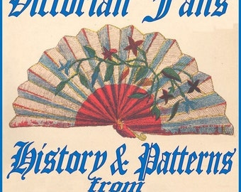 Victorian Fans - History and Patterns From Godey's Lady's Book ebook pdf file