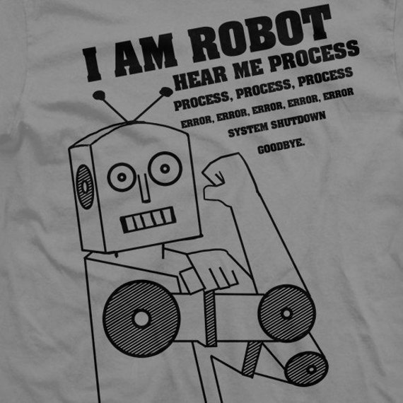 I am robot hear me process, process, process, error, error, error, system shutdown, GOODBYE. on Slate Mens Medium American Apparel T-shirt