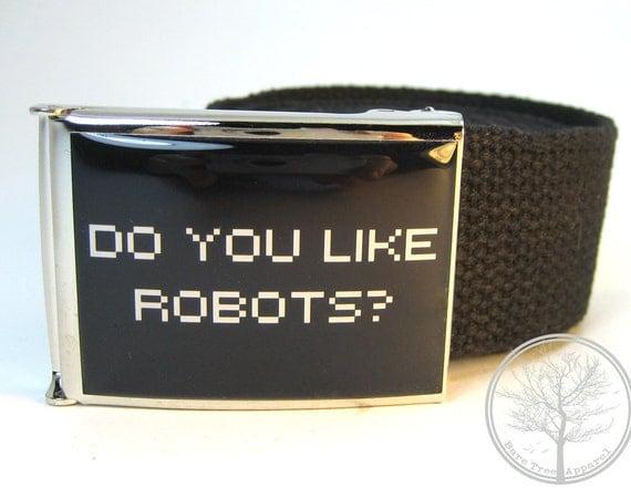 "1.5"" Do You Like Robots on Chrome Nickel buckle with Black web Belt"