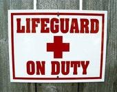 LIFEGUARD ON DUTY Custom Aluminum Sign