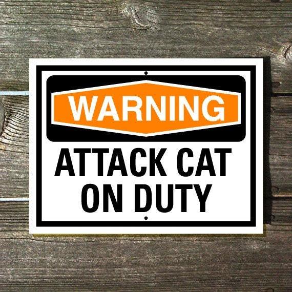 Cat Sign Warning Attack Cat On Duty 9x12 Aluminum Sign