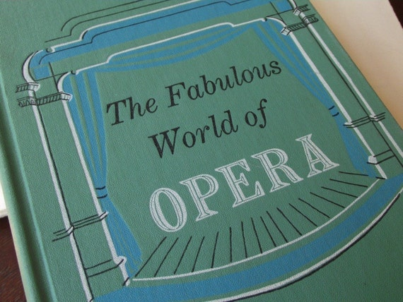 Three Opera Books- Every Child Should Know, Stories of and Fabulous World of Opera