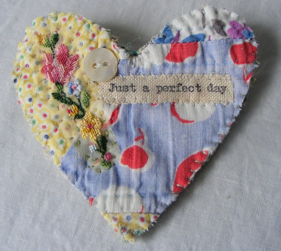 RESERVED for Carol Handmade BROOCH heart vintage patchwork embroidered flowers Just a Perfect Day