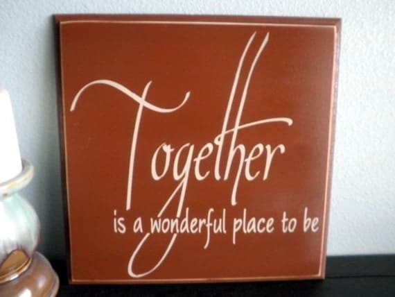 Items Similar To Together Is A Wonderful Place To Be Wood Sign Wall Hanging On Etsy
