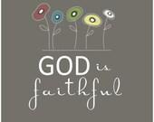 God is faithful....8 by 10 print.
