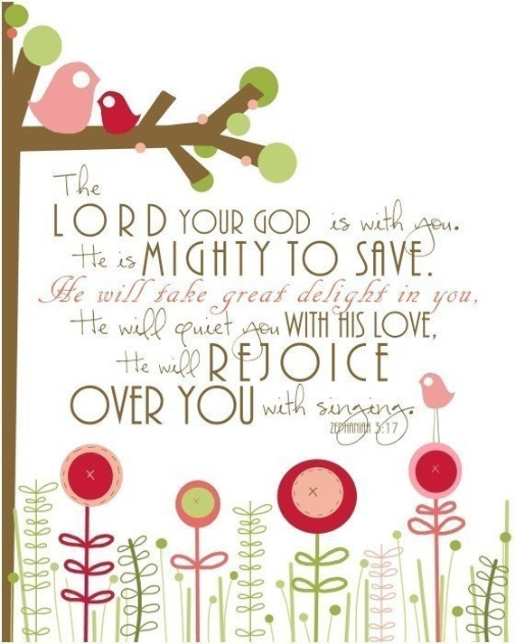 The Lord your God is with you - He is mighty to save....8 by 10 print