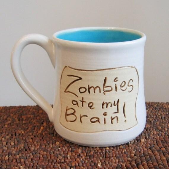Zombies Ate My Brain Mug 12 oz.