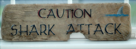Driftwood Sign CAUTION SHARK ATTACK hand painted