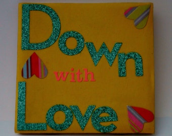 Down With Love Singles Awareness Day Decorative Tile-- Wall Hanging-- Desk Decoration--Coaster