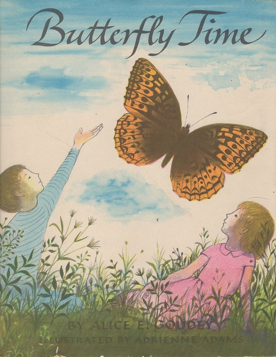 Butterfly Time by Alice E Goudey 1964 Childrens Story Book