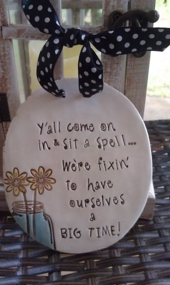 SUMMER SALE -sit a spell - southern charm plaque