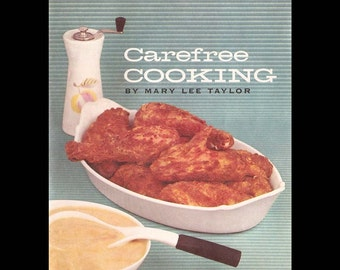 Carefree Cooking by Mary Lee Taylor - Vintage Advertising Illustrated Recipe Booklet - Published by Sego Milk Products Company