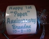 """Happy 1st (First) """"Paper"""" Anniversary Embroidered Toilet Paper  Add a NAME and DATE for FREE"""