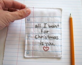 Christmas Love Note Hand Embroidered with a Notebook Paper Design, Eco Friendly Materials