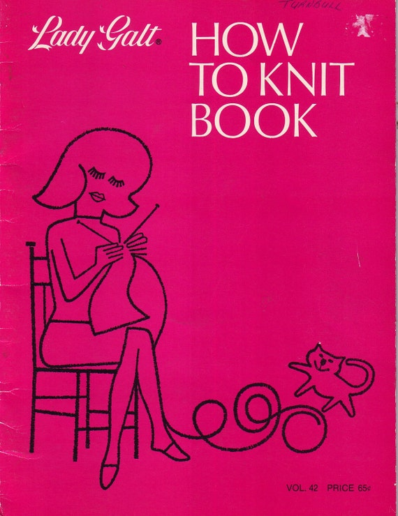 lady galt how to knit book, vintage 60s knitting pattern book featuring great instructions for beginners