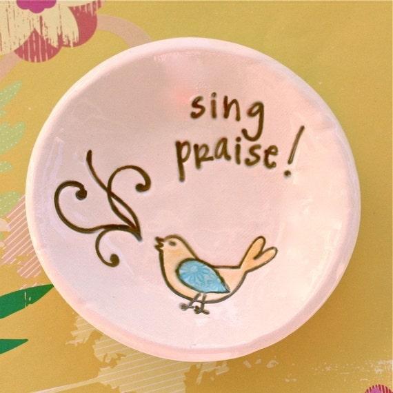 Inspirational Ceramic Dish - Sing Praise