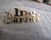 I DO PARTIES - pin/brooch