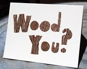 wood you. letterpress printed card.