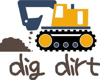 I Dig Dirt Construction Vinyl Sticker Decal