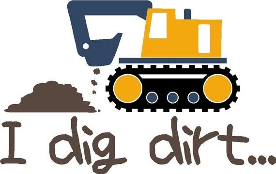 I Dig Dirt Construction Vinyl Sticker Decal