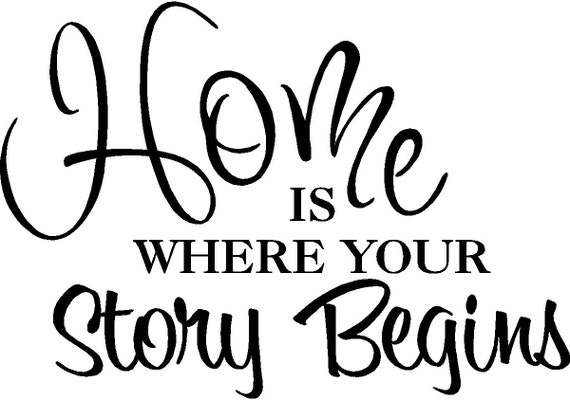 Home is where your story begins Vinyl Wall Decal FAM13