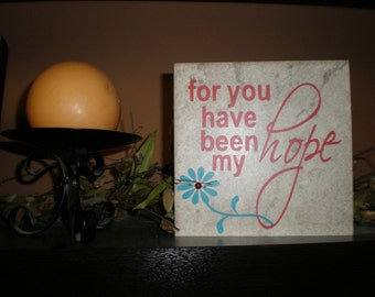 for you have been my hope with flower and gem  6 x 6 inch ceramic tile