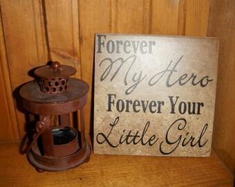 Forever My Hero Forever your little girl 6 x 6 inch ceramic tile