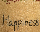 Happiness is... Hand embroidered wall hanging.