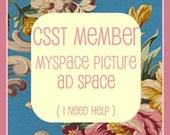CSST Member MySpace Photo Ad -I Need Help-