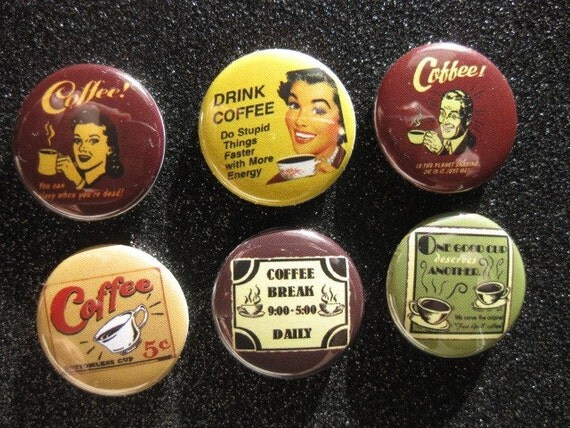 Pins - COFFEE- set of 6 assorted Retro Coffee lovers pin back buttons, badges, cabochons