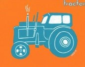 Any Way You Like to Travel- Tractor Print