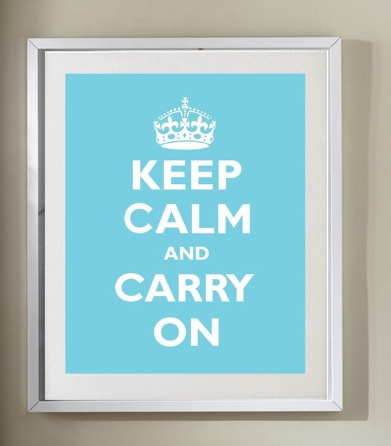 KEEP CALM AND CARRY ON - 13X19 - tiffany blue