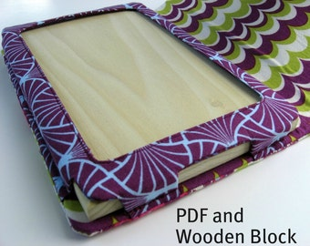 Sewing Pattern and Wooden Block for making Kindle Fire Cozy Stand