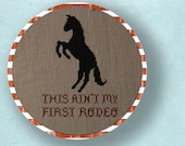 Horse Silhouette This Ain't My First Rodeo. Cross Stitch Pattern PDF Instant Download