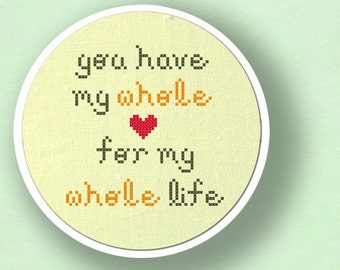 You Have My Whole Heart for My Whole Life. Text Cross Stitch Pattern PDF File