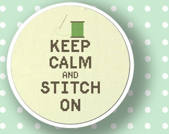 Keep Calm and Stitch On - Quote Modern Simple Cute Counted Cross Stitch Pattern PDF Instant Download